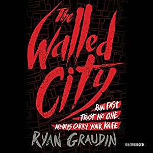 The Walled City | [Ryan Graudin]