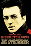 """Redemption Song"": The Definitive Biography of Joe Strummer"
