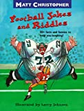 Football Jokes and Riddles: 50+ Facts and Funnies to Keep You Laughing (0316141976) by Christopher, Matt