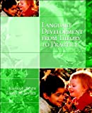 img - for K. L. Pence's L. M. Justice's Language Development (Language Development: From Theory to Practice [Paperback])(2007) book / textbook / text book