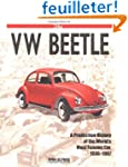 The Vw Beetle: A Production History o...