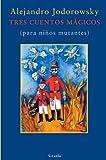 Tres cuentos mágicos: (para niño mutantes) (Las Tres Edades)