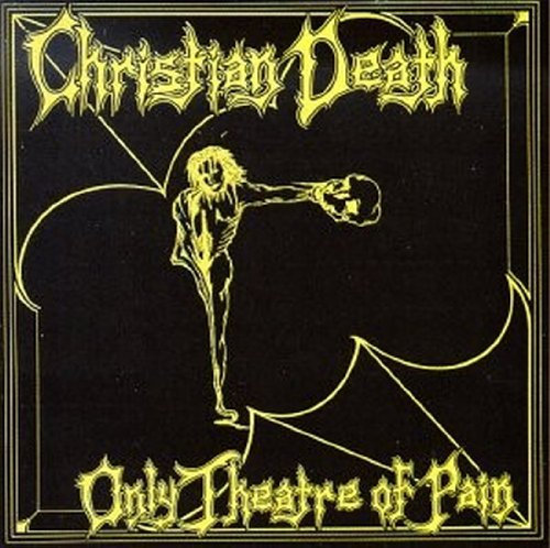 Christian Death - Only Theatre Of Pain [vinyl] - Zortam Music