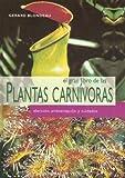 El Gran Libro de las Plantas Carnivoras (Spanish Edition)