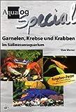 echange, troc Uwe Werner - Aqualog, Garnelen, Krebse und Krabben im Süßwasser-Aquarium