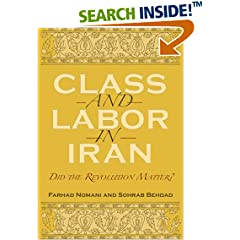 Class and Labor in Iran; Did the Revolution Matter?