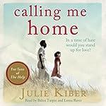 Calling Me Home | Julie Kibler