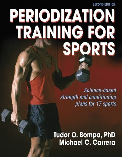Periodization Training for Sports: Science-Based Strength and Conditioning Plans for 17 Sports