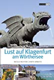 Lust auf Klagenfurt am Wörthersee: Aktivitäten Kulturelles Kulinarisches