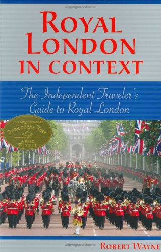 Royal London in Context: The Independent Traveler's