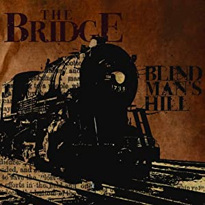 The Bridge: Blind Man's Hill