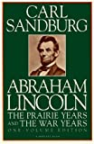 Abraham Lincoln: The Prairie Years and The War Years (0156026112) by Carl Sandburg