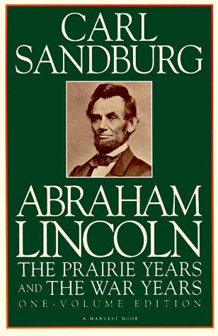 ABRAHAM LINCOLN Sangburg One Vol.   The Prairie Years and The War Years, Carl Sandburg