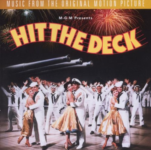 Hit the Deck: Original Motion Picture Soundtrack (Re-release of 1955 Film) by Various Artists - Soundtracks, George Stoll and Robert Van Eps