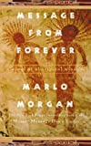Message from Forever: A Novel of Aboriginal Wisdom (0722536518) by Marlo Morgan