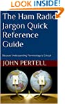 The Ham Radio Jargon Quick Reference...