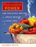 img - for Antioxidant Power: 366 Delicious Recipes for Great Health and Long Life book / textbook / text book