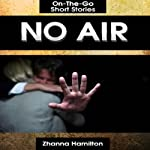 No Air: On-the-Go Short Stories | Zhanna Hamilton