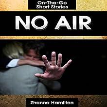 No Air: On-the-Go Short Stories | Livre audio Auteur(s) : Zhanna Hamilton Narrateur(s) : Jason Law