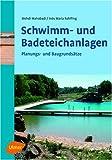 Schwimm- und Badeteichanlagen. Planungs- und Baugrundsätze