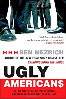 The True Story of the Ivy League Cowboys Who Raided the Asian Markets for Millions - Ben Mezrich