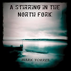 A Stirring In The North Fork