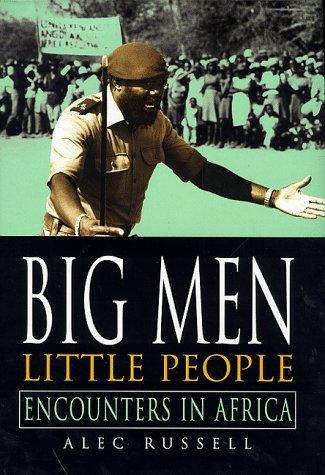 Big Men, Little People: Encounters in Africa