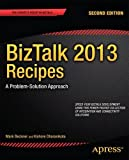 BizTalk 2013 Recipes: A Problem-Solution Approach