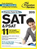 img - for 11 Practice Tests for the SAT and PSAT, 2015 Edition (College Test Preparation) book / textbook / text book