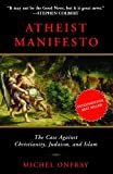 img - for Atheist Manifesto: The Case Against Christianity, Judaism, and Islam book / textbook / text book