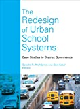 img - for The Redesign of Urban School Systems: Case Studies in District Governance book / textbook / text book