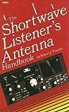 The Shortwave Listener's Antenna Handbook