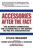 Accessories After the Fact: The Warren Commission, the Authorities, and the Report on the JFK Assassination