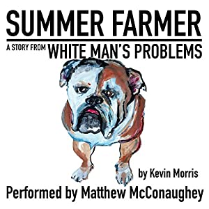 FREE: Summer Farmer: A Story from White Man's Problems Hörbuch