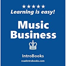 Music Business | Livre audio Auteur(s) :  IntroBooks Narrateur(s) : Cyrus Nilo