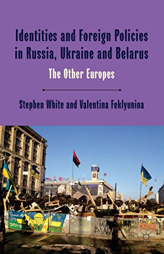 Stephen White - Identities and Foreign Policies in Russia, Ukraine and Belarus: The Other Europes (One Europe or Several?)