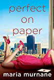Perfect on Paper: The (Mis)Adventures of Waverly Bryson by Maria Murnane
