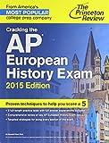 Cracking the AP European History Exam, 2015 Edition (College Test Preparation)