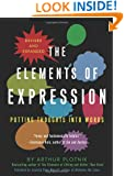 The Elements of Expression: Putting Thoughts into Words, Revised and Expanded