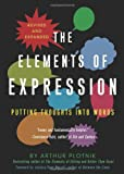 The Elements of Expression: Putting Thoughts into Words, Revised and Expanded (1936740141) by Plotnik, Arthur