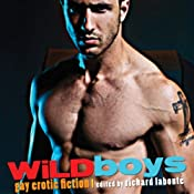 Wild Boys: Gay Erotic Fiction | [Richard Labonte]