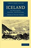 img - for Iceland: Its Volcanoes, Geysers, and Glaciers (Cambridge Library Collection - Travel, Europe) book / textbook / text book