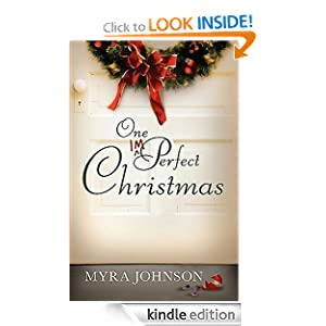 Free Kindle Book: One Imperfect Christmas, by Myra Johnson. Publisher: Abingdon Press (June 1, 2009)