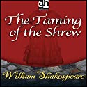 The Taming of the Shrew (       UNABRIDGED) by William Shakespeare Narrated by uncredited