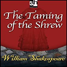The Taming of the Shrew (       UNABRIDGED) by William Shakespeare