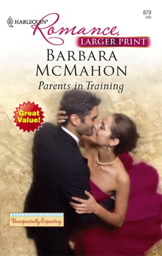 Parents In Training (Larger Print Harlequin Romance), BARBARA MCMAHON