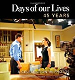 img - for Days Of Our Lives 45 Years: A Celebration in Photos by Greg Meng (Nov 9 2010) book / textbook / text book