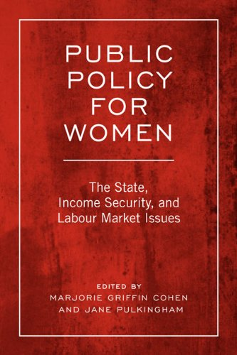 Public Policy For Women: The State, Income Security, And Labour Market Issues (Studies In Comparative Political Economy And Public Policy)