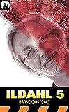 img - for ILDAHL-SERIEN 1 - episode 5: Barnekorstoget (Norwegian Edition) book / textbook / text book