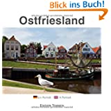 Ostfriesland: Ein Porträt